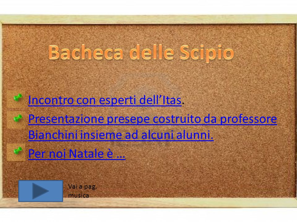 Bacheca delle Scipio Incontro con esperti dell'Itas.