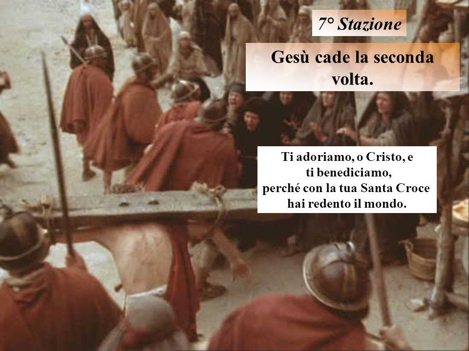 Gesù cade la seconda volta. perché con la tua Santa Croce