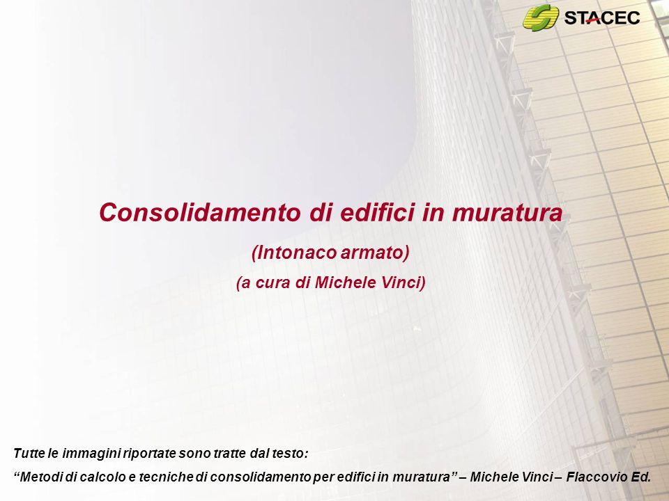 Consolidamento di edifici in muratura (a cura di Michele Vinci)