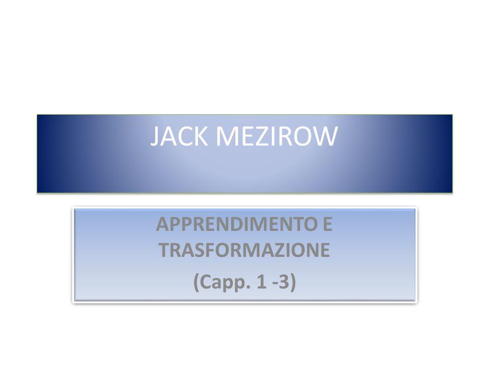 APPRENDIMENTO E TRASFORMAZIONE (Capp. 1 -3)