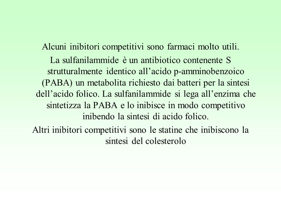 Alcuni inibitori competitivi sono farmaci molto utili.