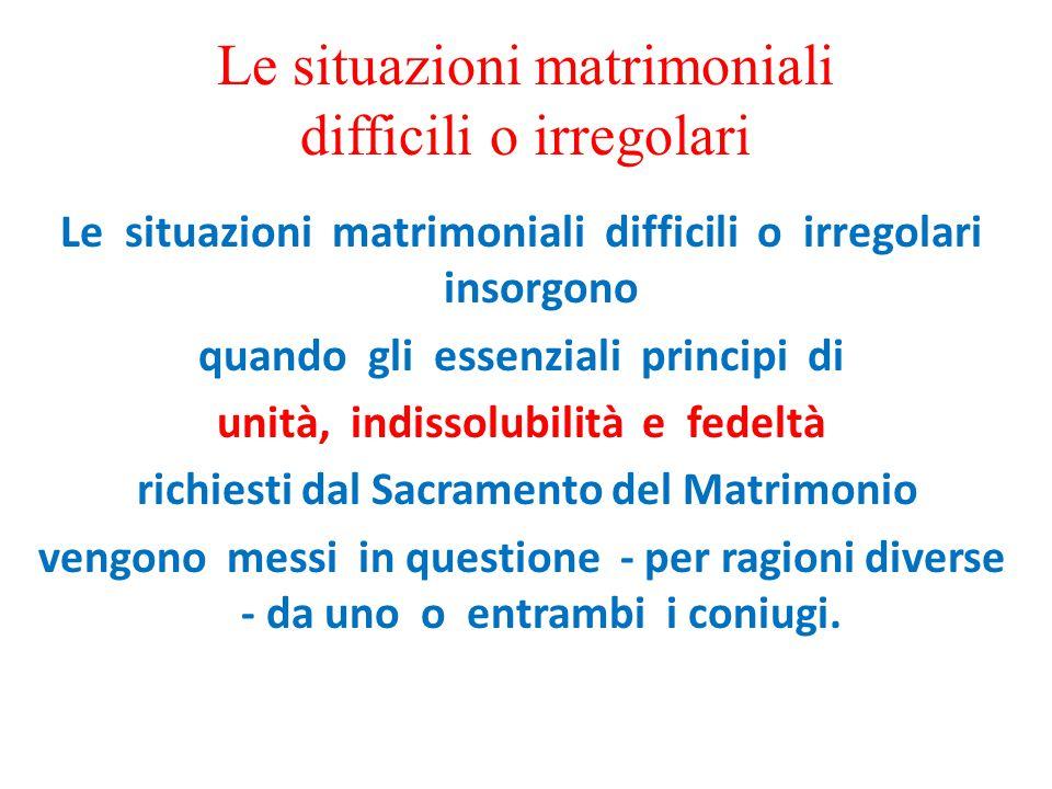 Le situazioni matrimoniali difficili o irregolari
