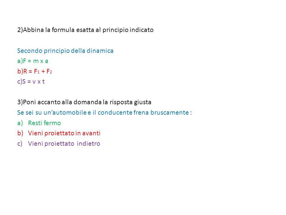2)Abbina la formula esatta al principio indicato