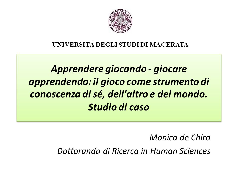 Monica de Chiro Dottoranda di Ricerca in Human Sciences