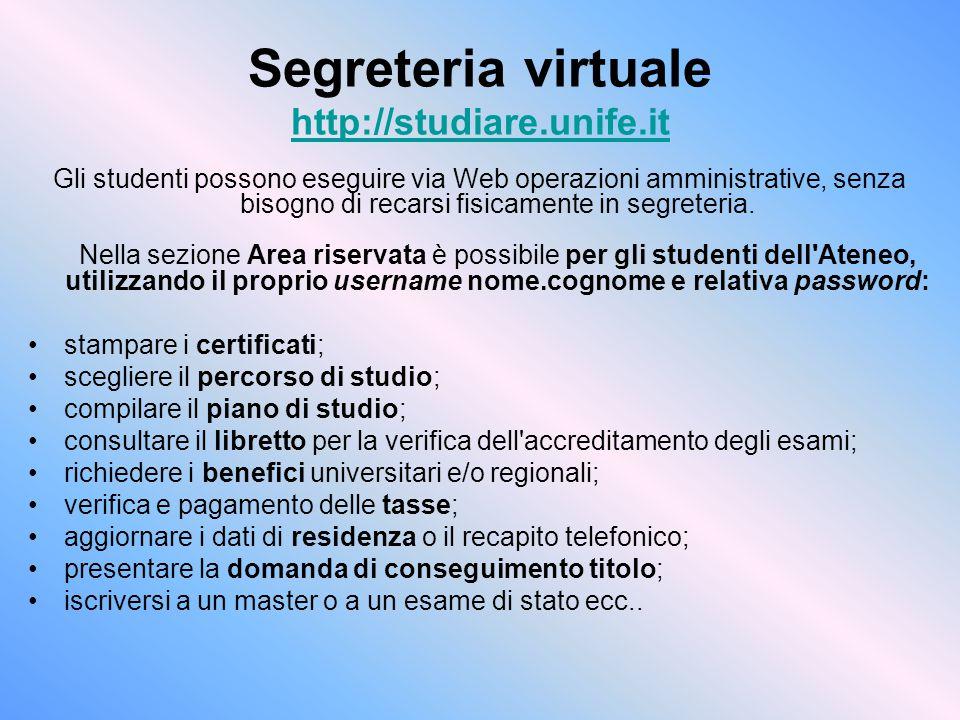 Segreteria virtuale http://studiare.unife.it
