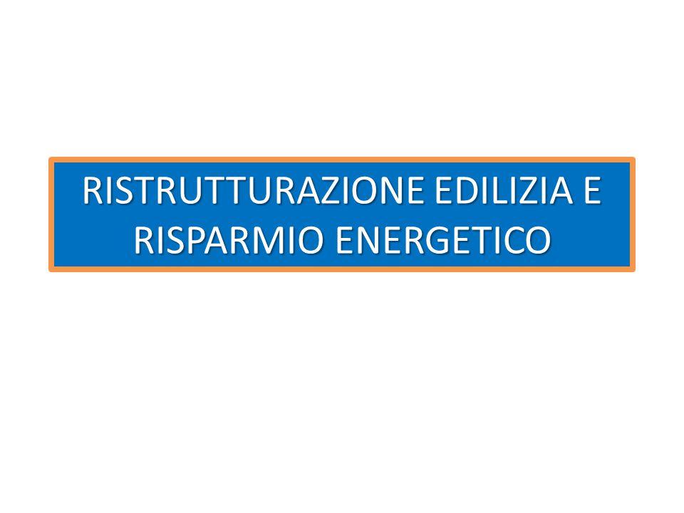 RISTRUTTURAZIONE EDILIZIA E RISPARMIO ENERGETICO