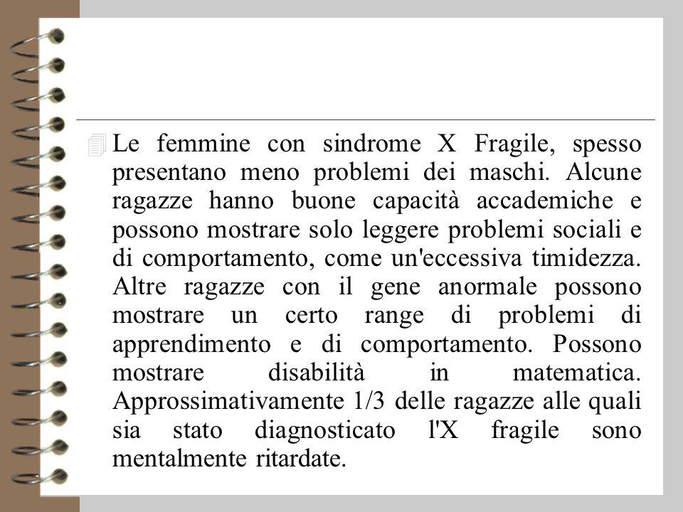 Le femmine con sindrome X Fragile, spesso presentano meno problemi dei maschi.