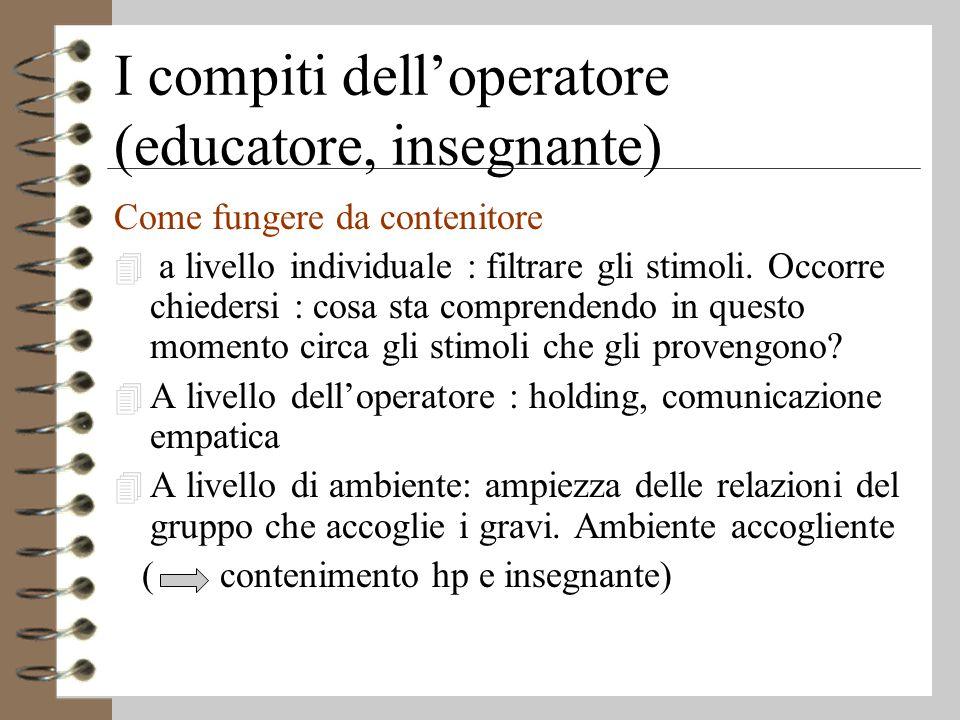 I compiti dell'operatore (educatore, insegnante)