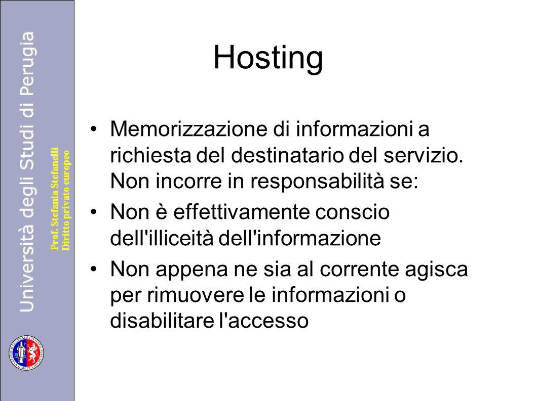 Hosting Memorizzazione di informazioni a richiesta del destinatario del servizio. Non incorre in responsabilità se: