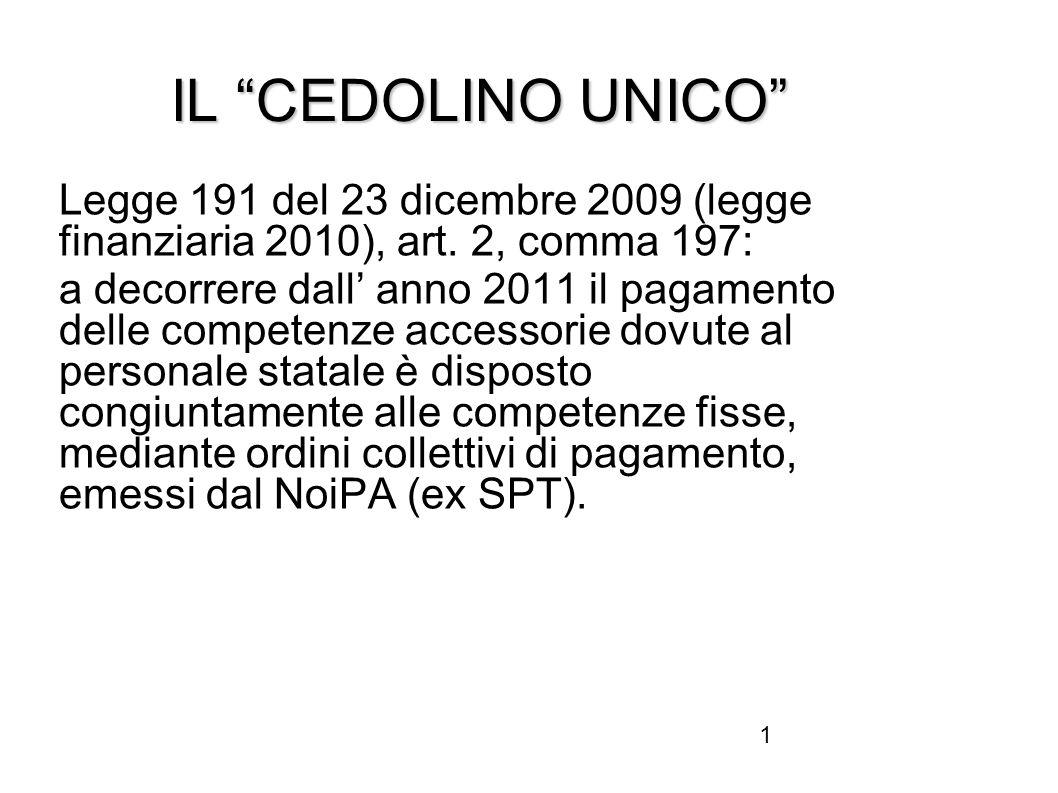 IL CEDOLINO UNICO Legge 191 del 23 dicembre 2009 (legge finanziaria 2010), art. 2, comma 197: