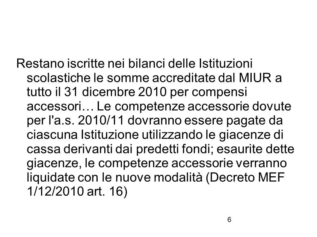Restano iscritte nei bilanci delle Istituzioni scolastiche le somme accreditate dal MIUR a tutto il 31 dicembre 2010 per compensi accessori… Le competenze accessorie dovute per l a.s.