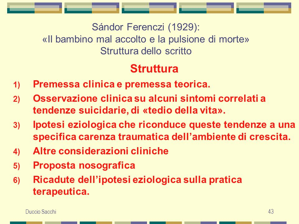 Sándor Ferenczi (1929): «Il bambino mal accolto e la pulsione di morte» Struttura dello scritto