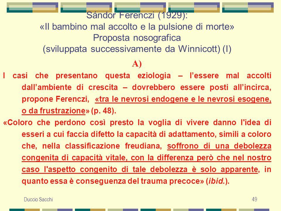 Sándor Ferenczi (1929): «Il bambino mal accolto e la pulsione di morte» Proposta nosografica (sviluppata successivamente da Winnicott) (I)