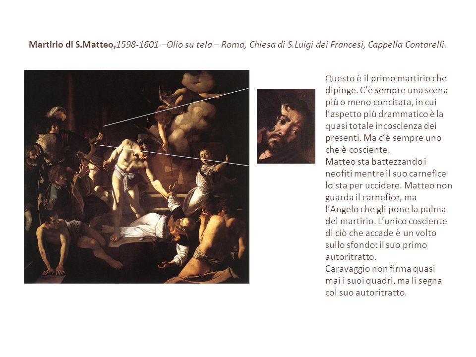 Martirio di S. Matteo,1598-1601 –Olio su tela – Roma, Chiesa di S