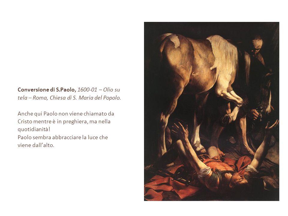 Conversione di S.Paolo, 1600-01 – Olio su