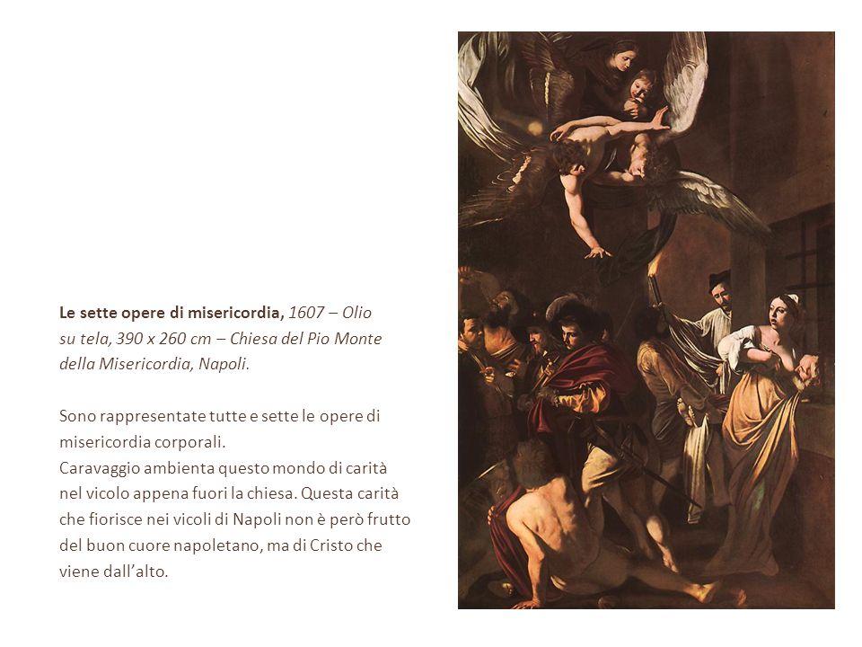 Le sette opere di misericordia, 1607 – Olio