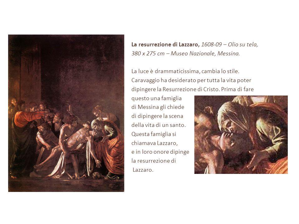 La resurrezione di Lazzaro, 1608-09 – Olio su tela,