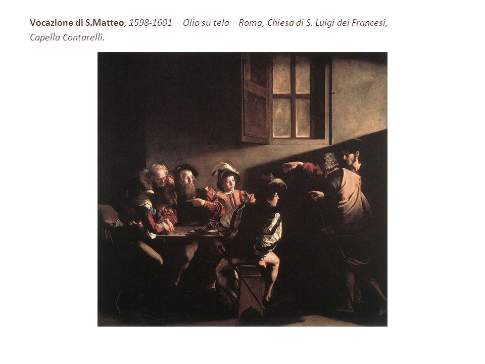 Vocazione di S. Matteo, 1598-1601 – Olio su tela – Roma, Chiesa di S