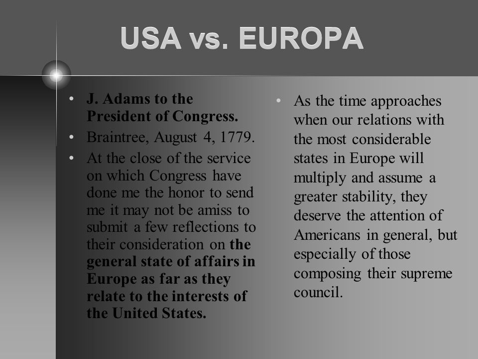 USA vs. EUROPA J. Adams to the President of Congress.