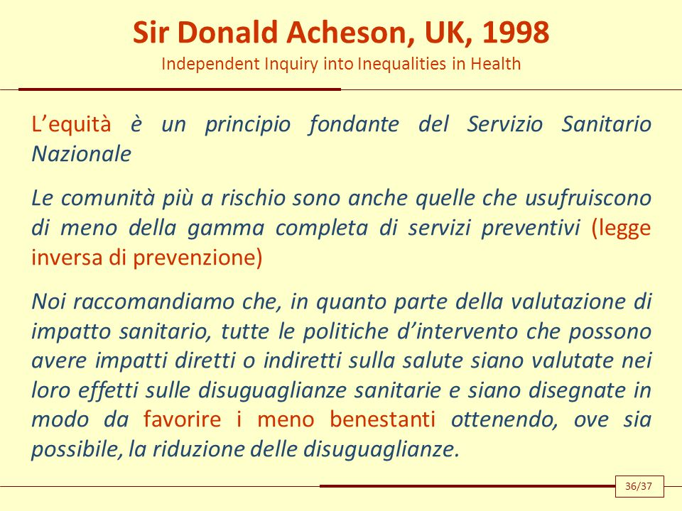 Sir Donald Acheson, UK, 1998 Independent Inquiry into Inequalities in Health