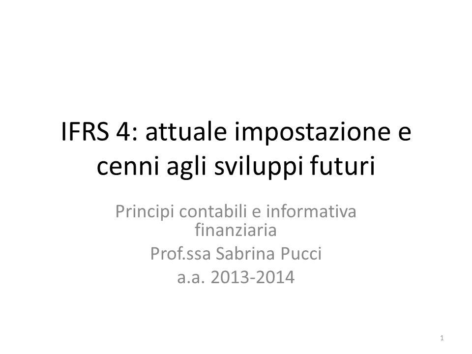 IFRS 4: attuale impostazione e cenni agli sviluppi futuri
