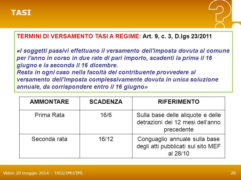 TASI TERMINI DI VERSAMENTO TASI A REGIME: Art. 9, c. 3, D.lgs 23/2011