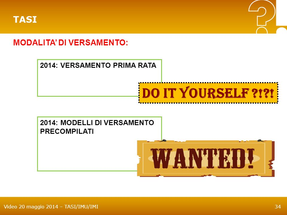 DO IT YOURSELF ! ! TASI MODALITA' DI VERSAMENTO: