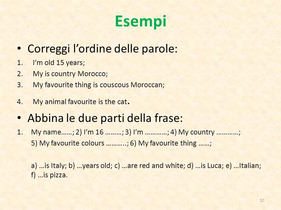 Esempi Correggi l'ordine delle parole: