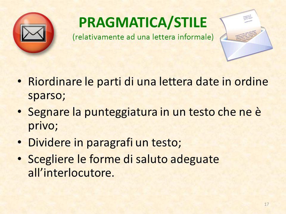 PRAGMATICA/STILE (relativamente ad una lettera informale)