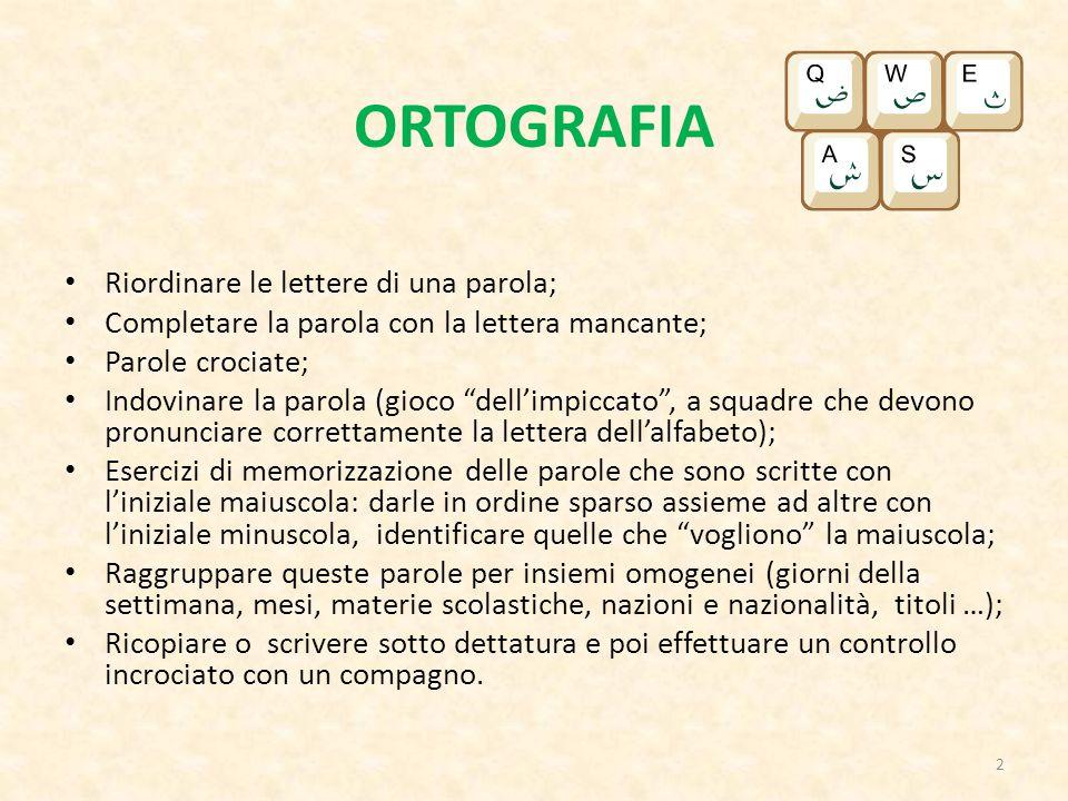 ORTOGRAFIA Riordinare le lettere di una parola;