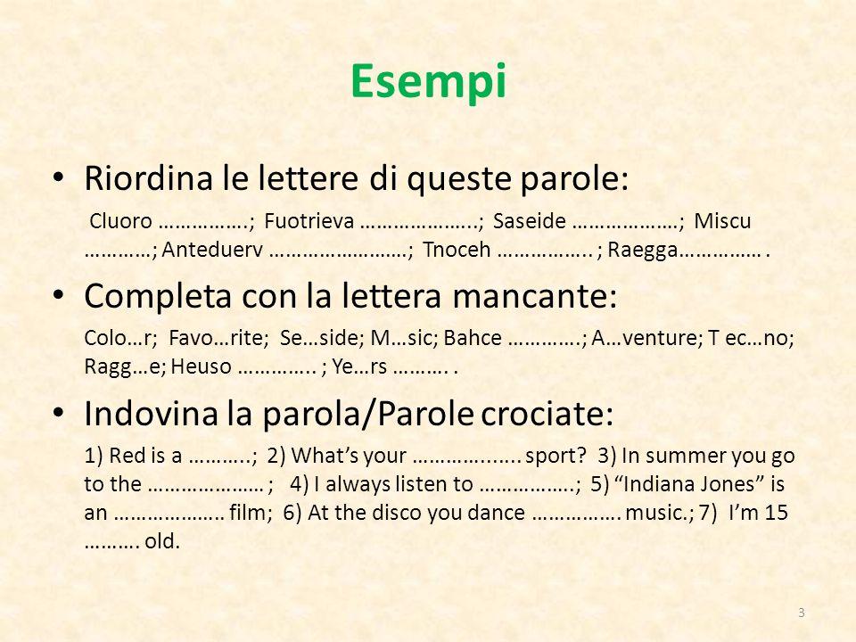 Esempi Riordina le lettere di queste parole: