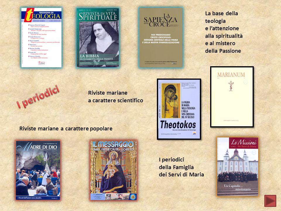 I periodici La base della teologia e l'attenzione alla spiritualità