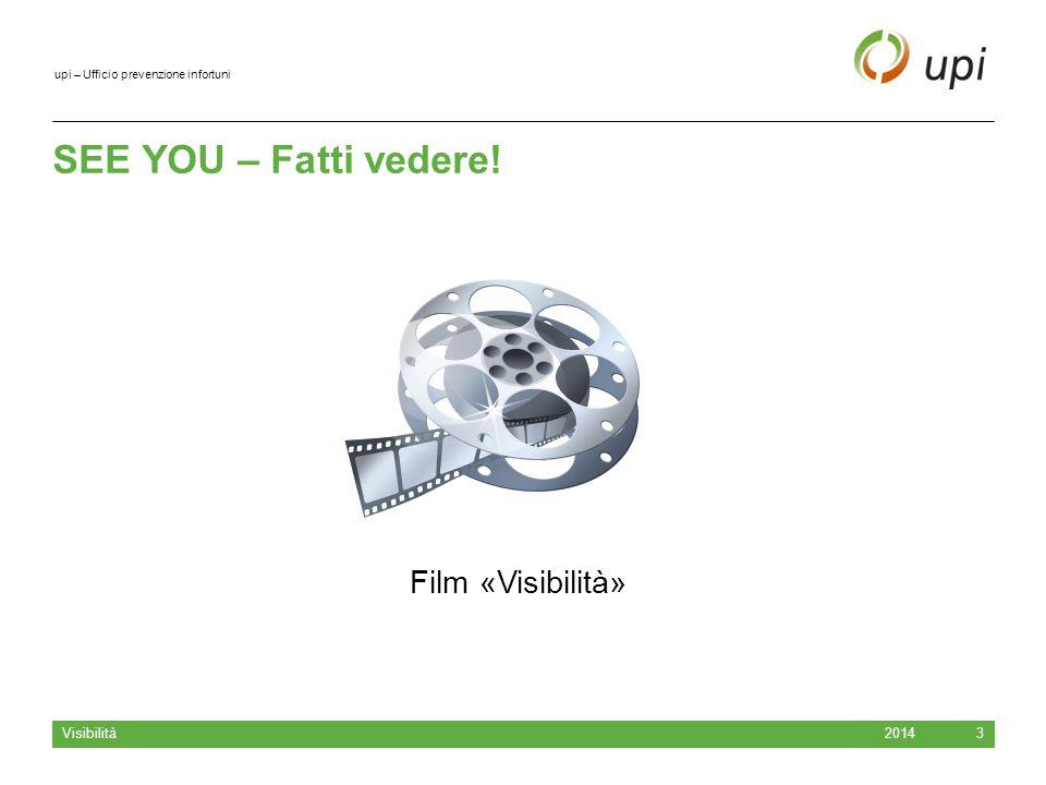 SEE YOU – Fatti vedere! Film «Visibilità» Visibilità 2014
