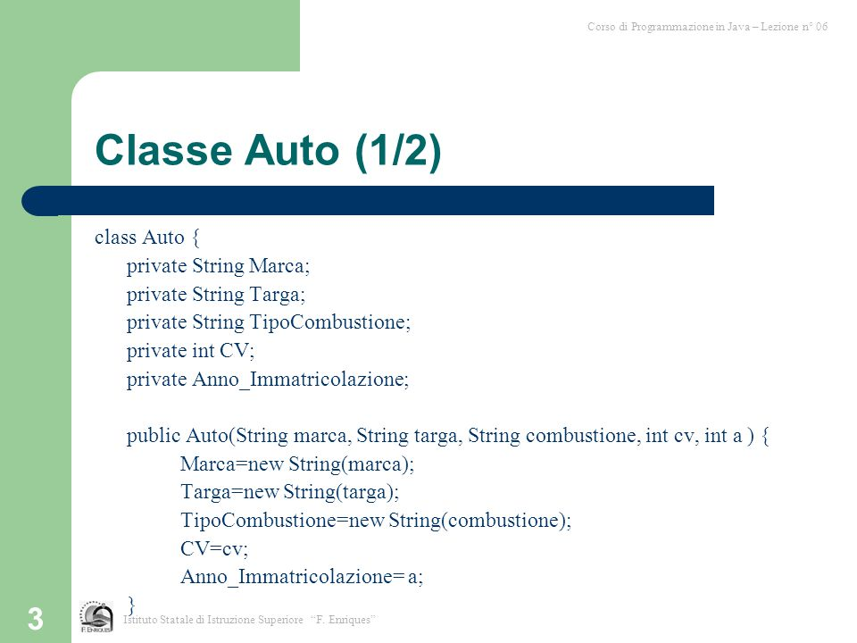 Classe Auto (1/2) class Auto { private String Marca;