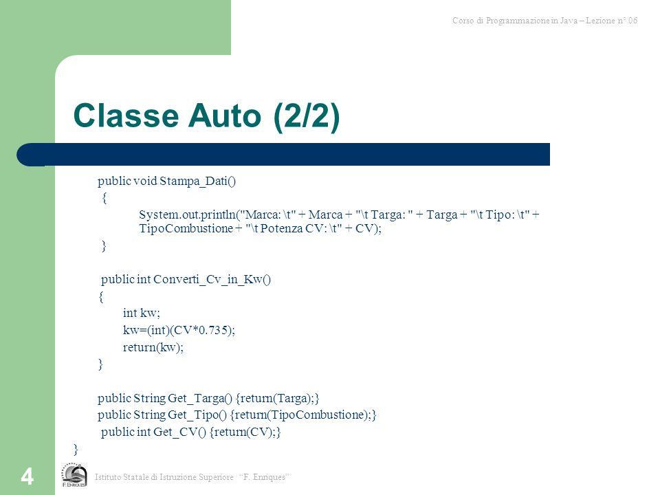 Classe Auto (2/2) public void Stampa_Dati() {