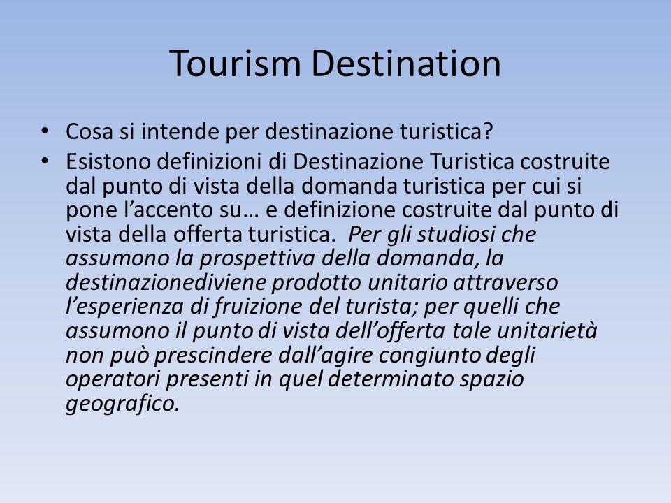 Tourism Destination Cosa si intende per destinazione turistica