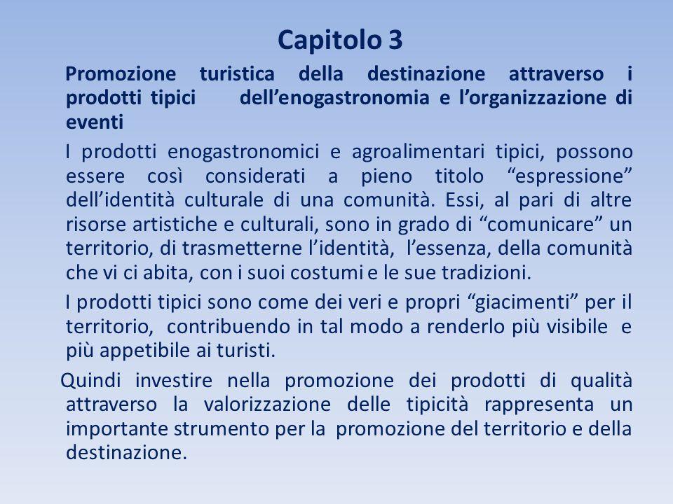 Capitolo 3 Promozione turistica della destinazione attraverso i prodotti tipici dell'enogastronomia e l'organizzazione di eventi.