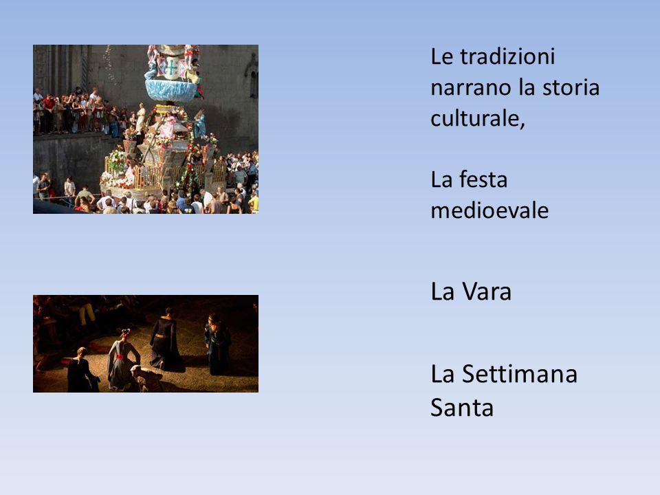 Le tradizioni narrano la storia culturale, La festa medioevale La Vara La Settimana Santa