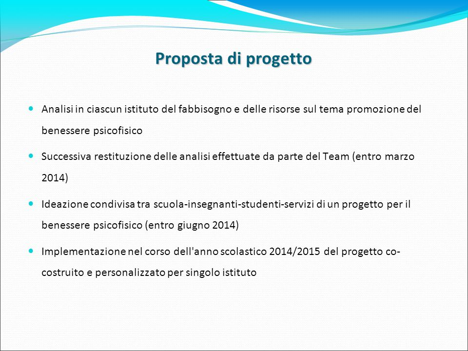 Proposta di progetto Analisi in ciascun istituto del fabbisogno e delle risorse sul tema promozione del benessere psicofisico.
