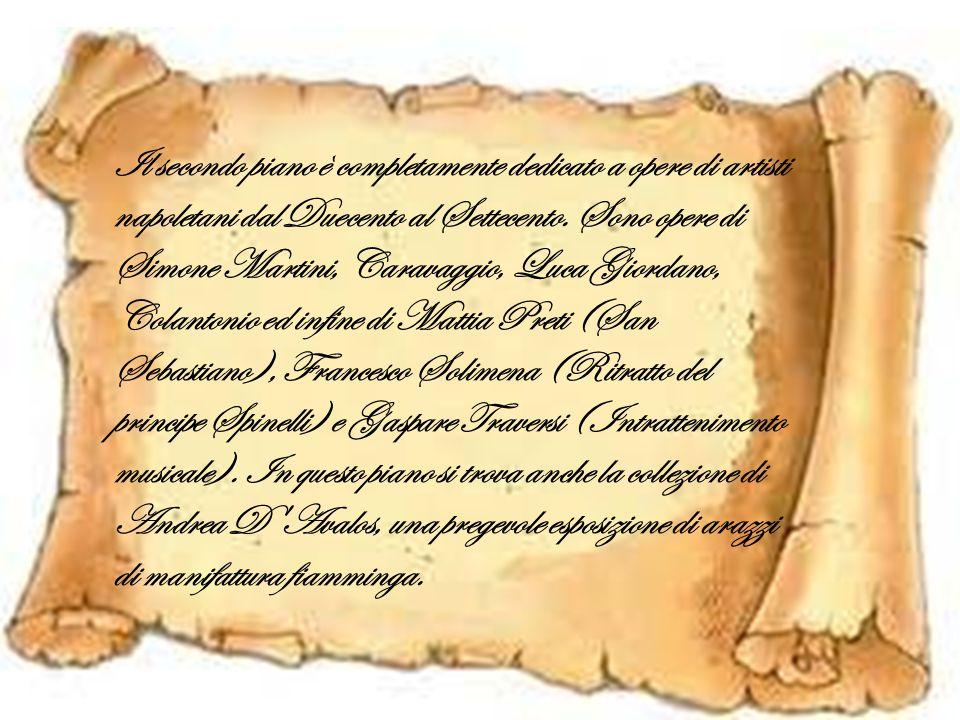 Il secondo piano è completamente dedicato a opere di artisti napoletani dal Duecento al Settecento.