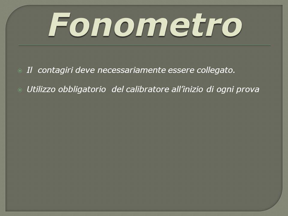 Fonometro Il contagiri deve necessariamente essere collegato.