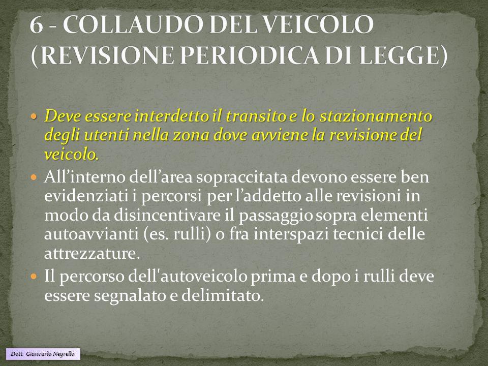 6 - COLLAUDO DEL VEICOLO (REVISIONE PERIODICA DI LEGGE)
