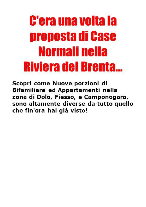 C era una volta la proposta di Case Normali nella Riviera del Brenta...