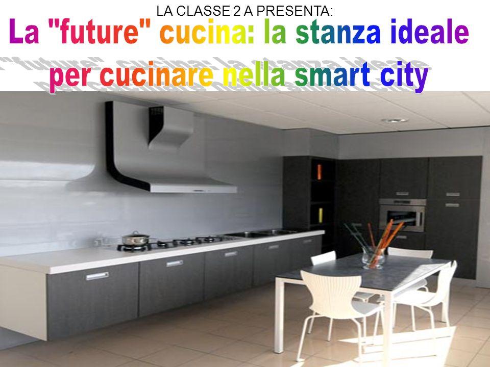La future cucina: la stanza ideale per cucinare nella smart city