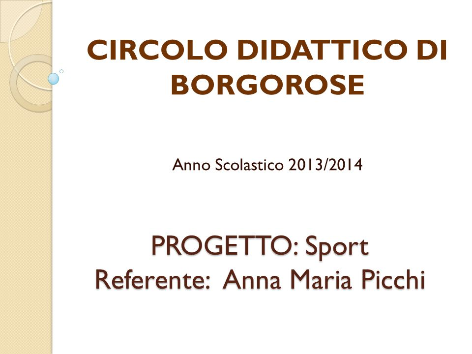 PROGETTO: Sport Referente: Anna Maria Picchi