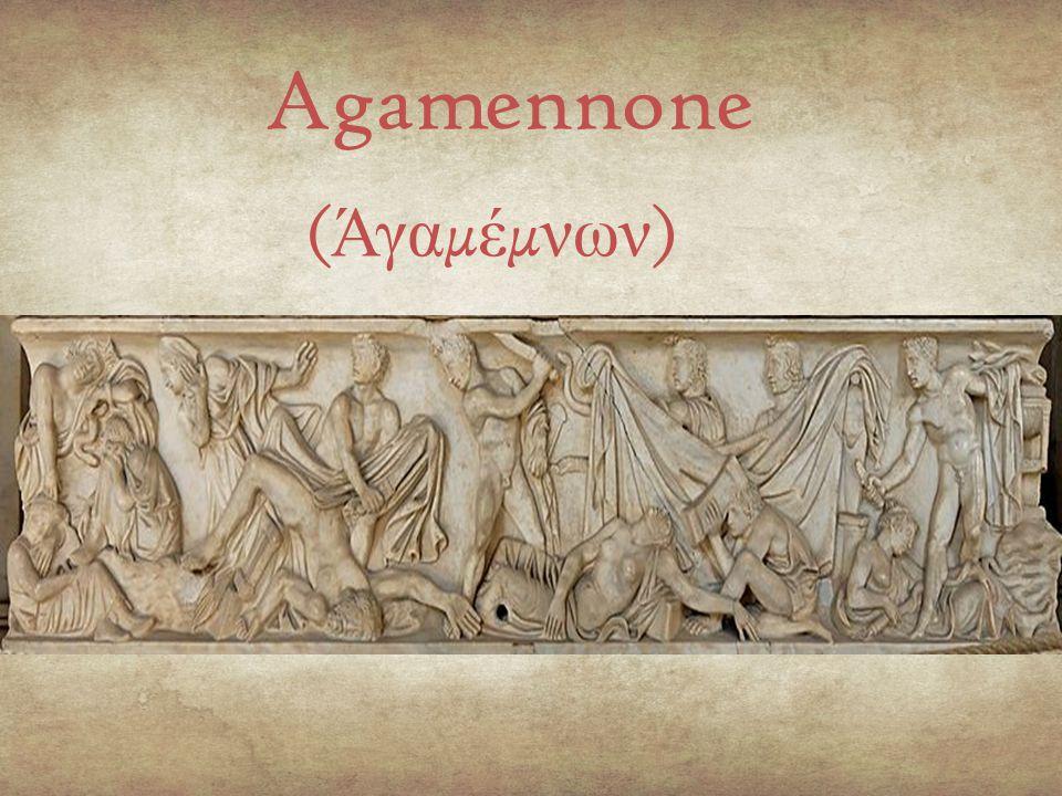 Agamennone (Άγαμέμνων)