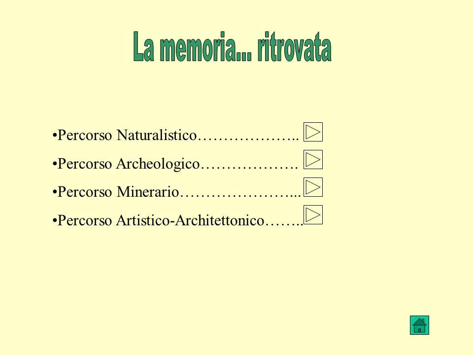 La memoria... ritrovata Percorso Naturalistico………………..