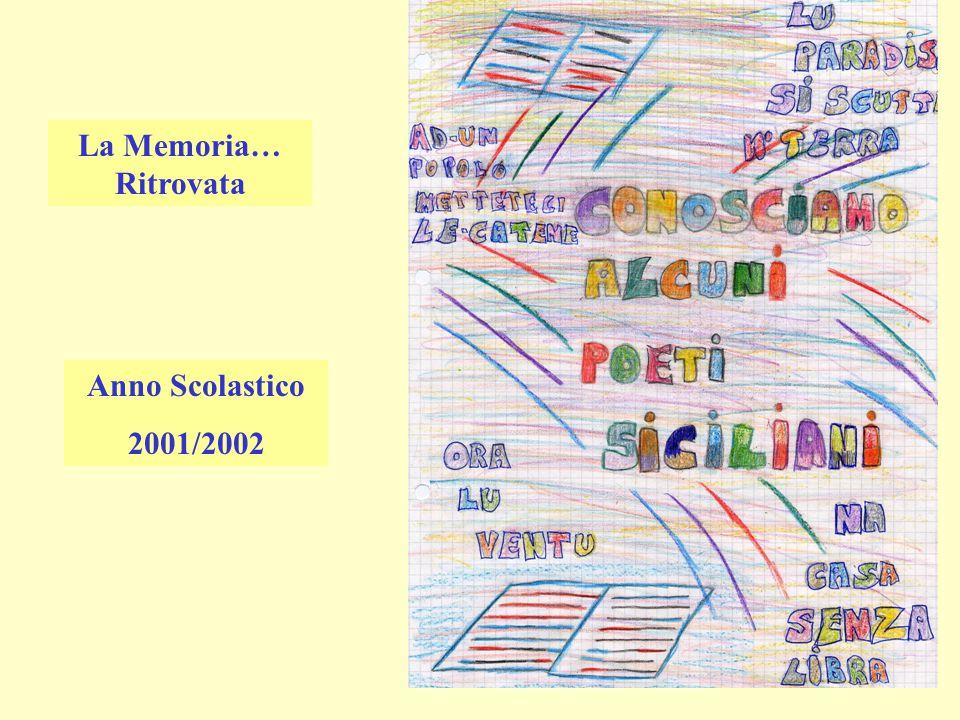 La Memoria… Ritrovata Anno Scolastico 2001/2002