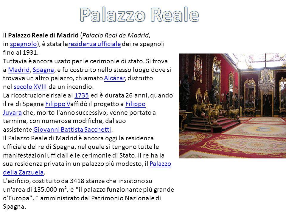 Palazzo Reale Il Palazzo Reale di Madrid (Palacio Real de Madrid, in spagnolo), è stata laresidenza ufficiale dei re spagnoli fino al 1931.