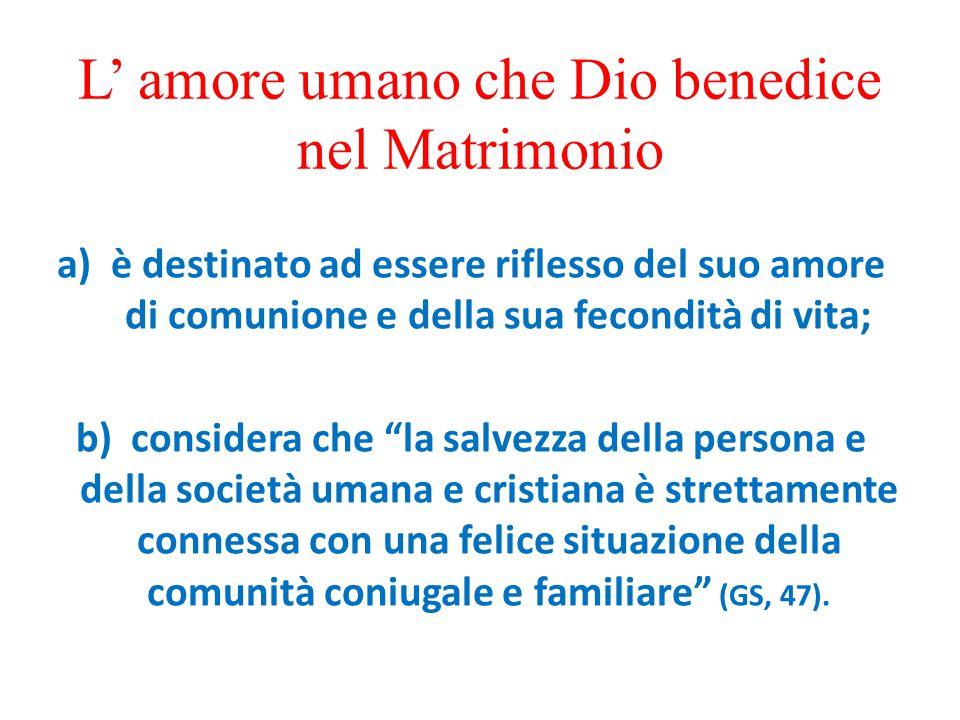 L' amore umano che Dio benedice nel Matrimonio